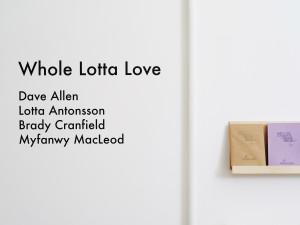Whole Lotta Love April 12-June 21, 2014