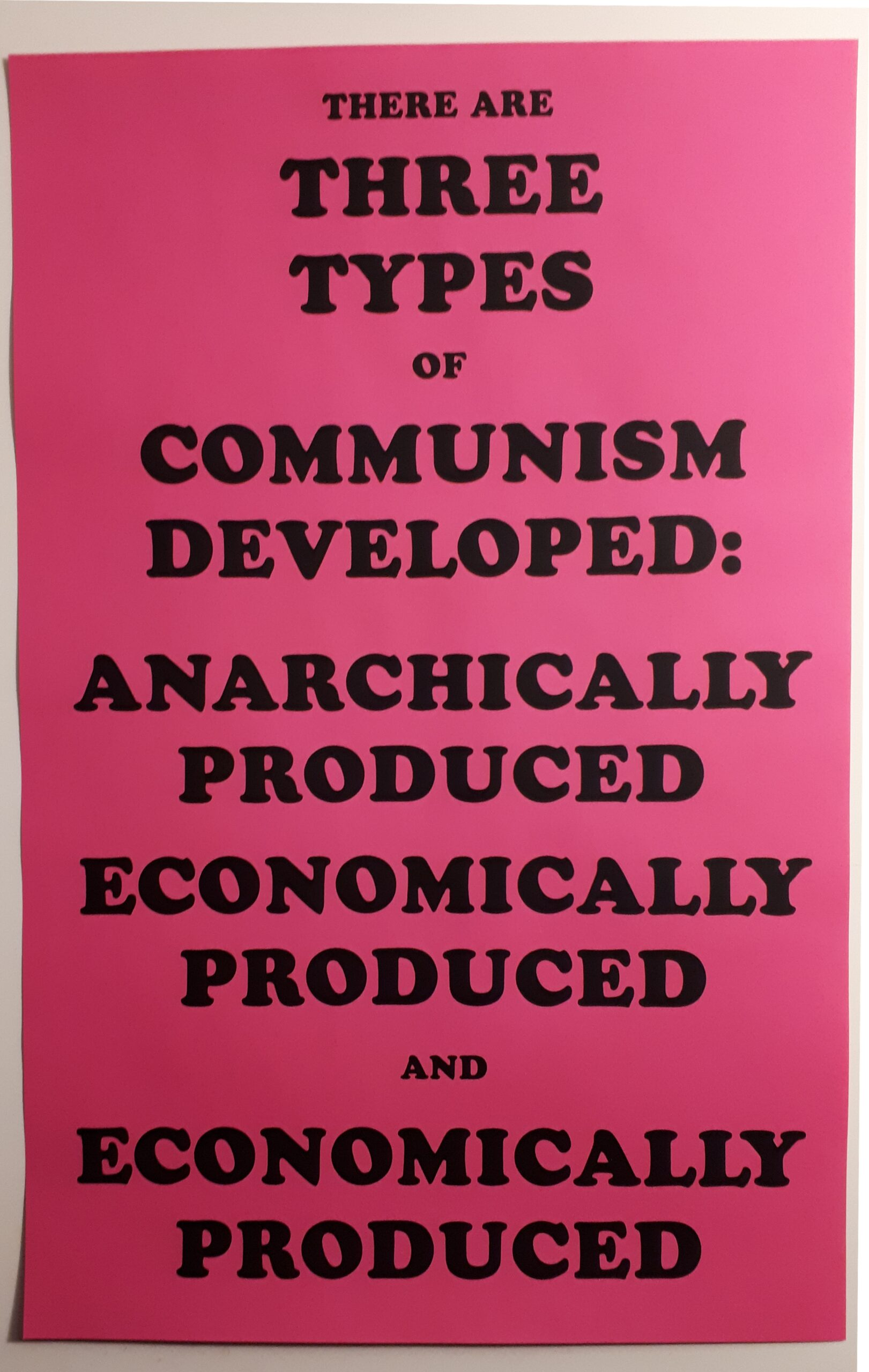 there are three types of communism developed: anarchically produced, economically produced, and economically produced
